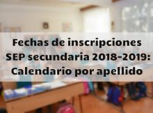 Fechas de inscripciones SEP secundaria 2018-2019 Calendario por apellido