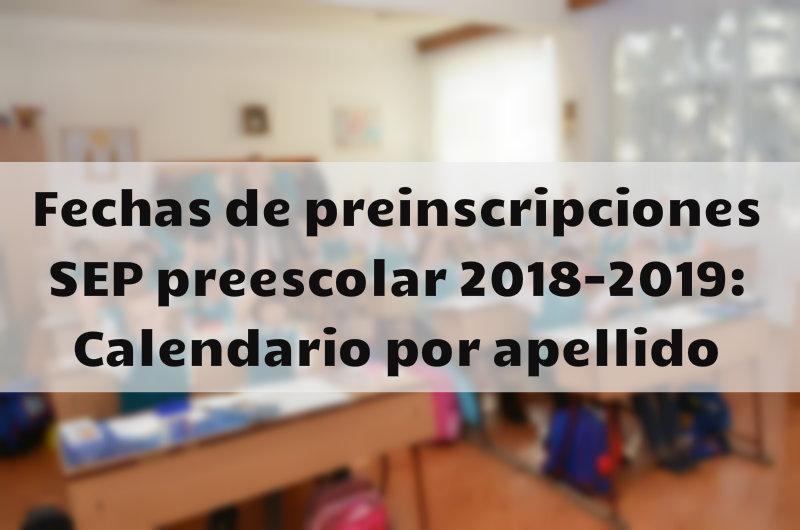 Calendario Para Kinder.Fechas De Preinscripciones Sep Preescolar 2018 2019