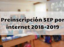 Preinscripción SEP por internet 2018-2019